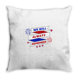 We Will Always Remember Throw Pillow | Artistshot