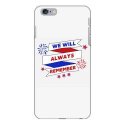 We Will Always Remember iPhone 6 Plus/6s Plus Case | Artistshot