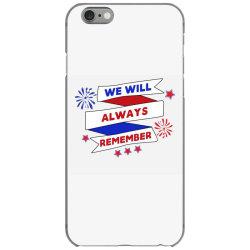 We Will Always Remember iPhone 6/6s Case | Artistshot
