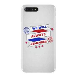 We Will Always Remember iPhone 7 Plus Case | Artistshot