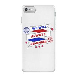 We Will Always Remember iPhone 7 Case | Artistshot