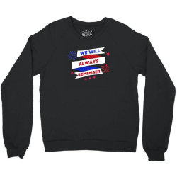 We Will Always Remember Crewneck Sweatshirt | Artistshot