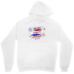 We Will Always Remember Unisex Hoodie | Artistshot