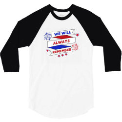 We Will Always Remember 3/4 Sleeve Shirt | Artistshot