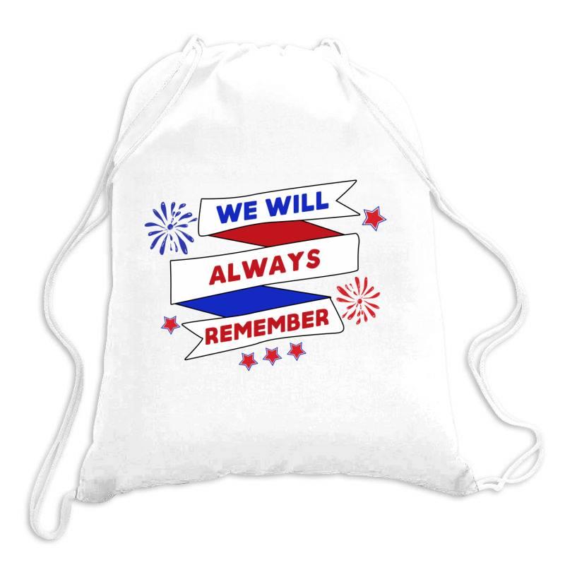 We Will Always Remember Drawstring Bags   Artistshot