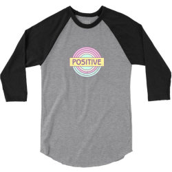 Positive 3/4 Sleeve Shirt | Artistshot