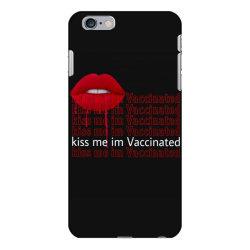 kiss me i'm vaccinated 1 iPhone 6 Plus/6s Plus Case   Artistshot