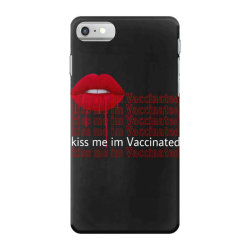 kiss me i'm vaccinated 1 iPhone 7 Case   Artistshot