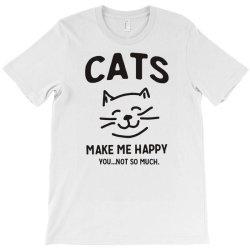 cats make me happy T-Shirt | Artistshot