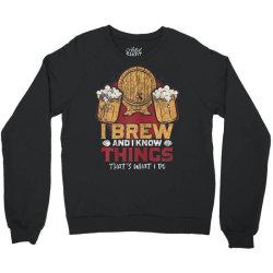 i brew and i know things Crewneck Sweatshirt | Artistshot