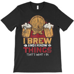 i brew and i know things T-Shirt | Artistshot