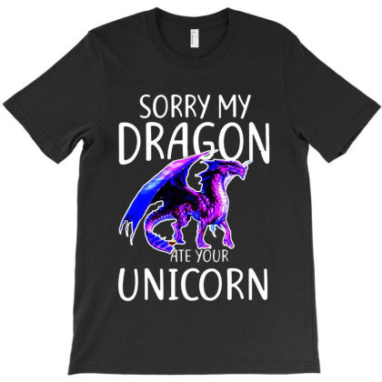 Sorry My Dragon Ate Your Unicorn T-shirt Designed By Mirazjason