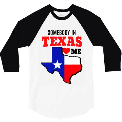 State Of Texas Somebody Loves Me 3/4 Sleeve Shirt Designed By Mirazjason
