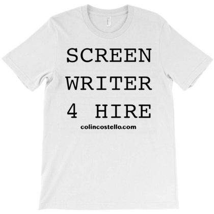 Screenwriter 4 Hire T-shirt Designed By Mostwanted
