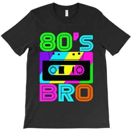 This Is My 80s Bro Retro 80's 90's Party T-shirt Designed By Mirazjason