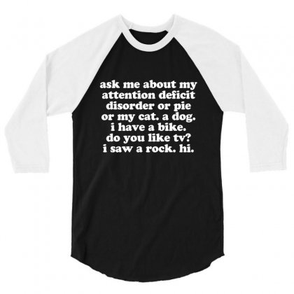 Attention Deficit Disorder Quote 3/4 Sleeve Shirt Designed By Jomadado