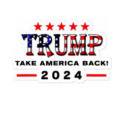 Donald Trump 2024 Take America Back Election Sticker Designed By Suettan