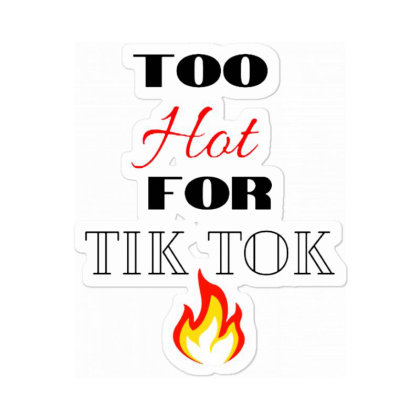Too Hot For Funny Sticker Designed By Mostwanted
