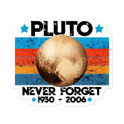 Vintage Never Forget Pluto Nerdy Astronomy Space Science Sticker Designed By Mirazjason