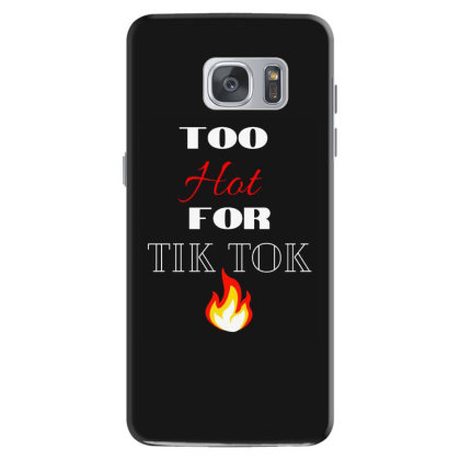 Too Hot For Typography Samsung Galaxy S7 Case Designed By Mostwanted