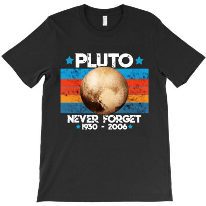 Vintage Never Forget Pluto Nerdy Astronomy Space Science T-shirt Designed By Mirazjason