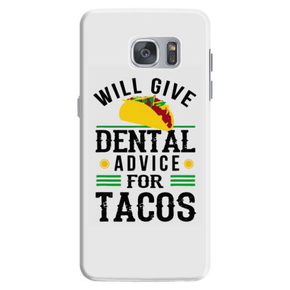 Will Give Dental Advice For Tacos Funny Dentist Student Samsung Galaxy S7 Case Designed By Mirazjason