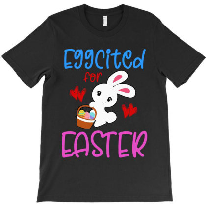 Eggcited For Easter Bunny Egg Hunt Basket T-shirt Designed By Suettan