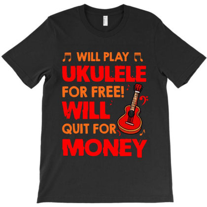 Will Play Ukulele For Free Will T-shirt Designed By Mirazjason