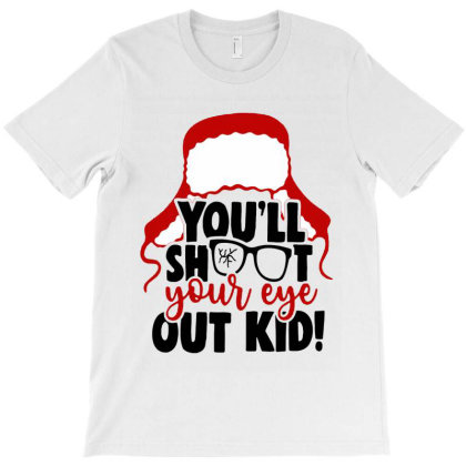Youll Shoot Your Eye Out Kid Christmas T-shirt Designed By Mirazjason