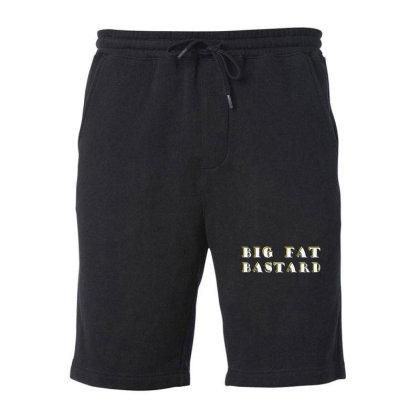 Big Fat Bastard Fleece Short Designed By Wanzinx