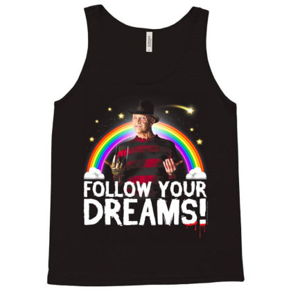 Night.mare  On  Elm Street  Fred .dy  Follow Your  Dreams T Shirt Tank Top Designed By Tegan8688