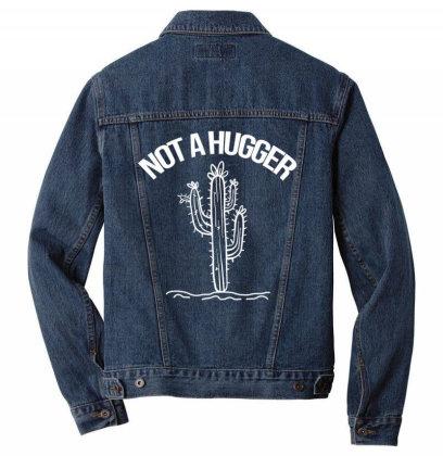 Not A Hug.ger Funny   Cactus Sarcastic  T Shirt Men Denim Jacket Designed By Tegan8688