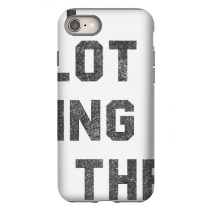 Not A Lot Going On At The Moment  T Shirt Iphone 8 Case Designed By Tegan8688