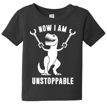 Now I Am  Uns.top.pable    T Rex  T Shirt Baby Tee Designed By Tegan8688