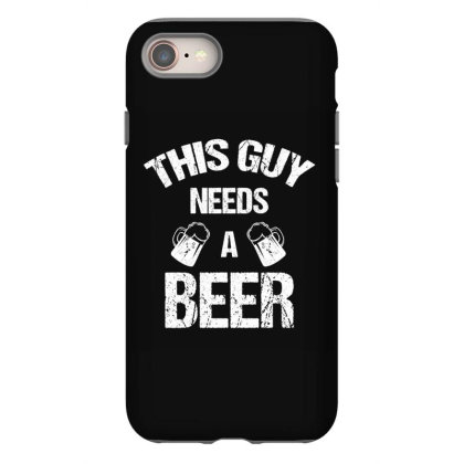This Guy Needs A Beer Iphone 8 Case Designed By Cypryanus