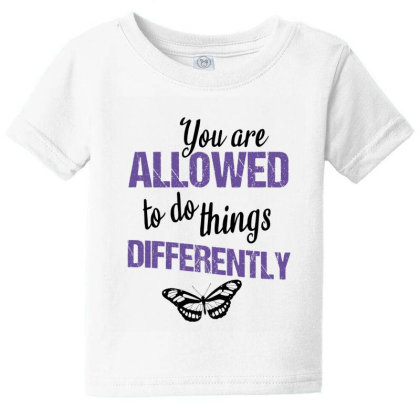You Are Allowed To Do Things Differently Baby Tee Designed By Cypryanus