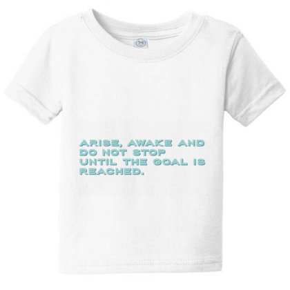 Arise, Awake And Do Not Stop Until The Goal Is Reached. Baby Tee Designed By Priyatheartist