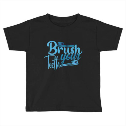Brush Your Teeth Toddler T-shirt Designed By Gnuh79