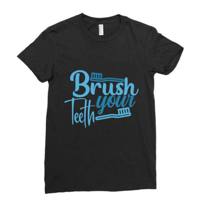 Brush Your Teeth Ladies Fitted T-shirt Designed By Gnuh79