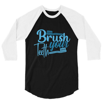 Brush Your Teeth 3/4 Sleeve Shirt Designed By Gnuh79