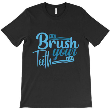 Brush Your Teeth T-shirt Designed By Gnuh79
