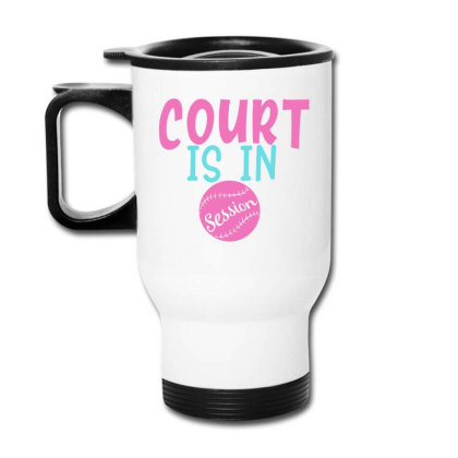 Court Is In Session Travel Mug Designed By Gnuh79