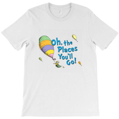 Seuss Oh The Places You'll Go T-shirt Designed By Arentiszs