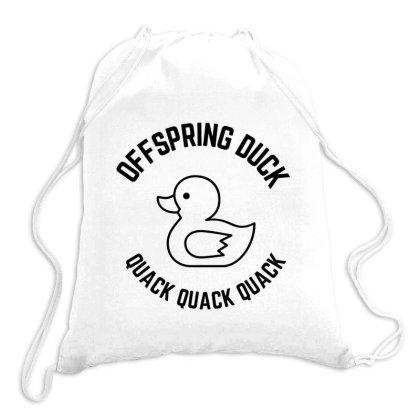 Offspring Duck Quack Quack Quack Drawstring Bags Designed By Favorite