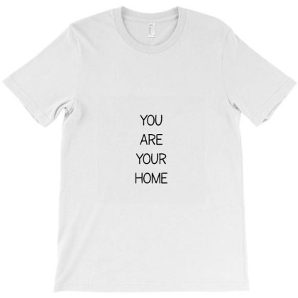 You Are Your Home. T-shirt Designed By Priyatheartist