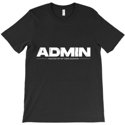 Admin Master My Own Domain T-shirt Designed By Blackacturus