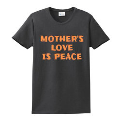 Mother's Love Is Peace Ladies Classic T-shirt Designed By Qudkin