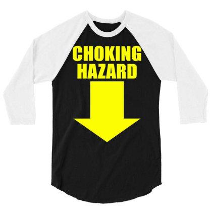 Choking Hazard 3/4 Sleeve Shirt Designed By Wanzinx