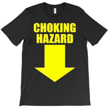 Choking Hazard T-shirt Designed By Wanzinx