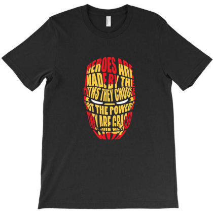 Heroes Are Made T-shirt Designed By Grider